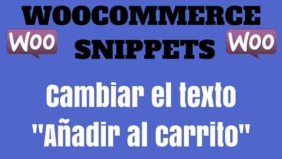 WooCommerce Snippet- Cambiar el texto -Añadir al carrito-