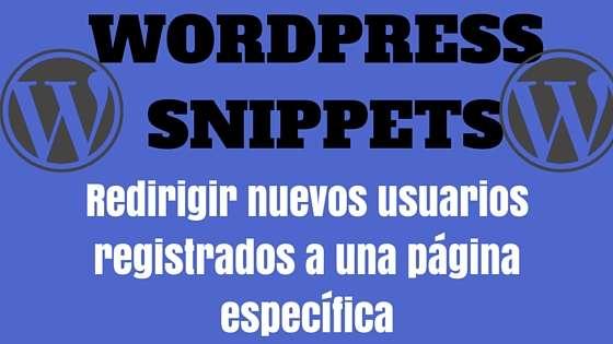 Wordpress Snippet - Redirigir nuevos usuarios registrados a una página específica Raw