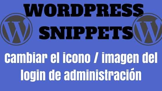 Wordpress Snippet - Cambiar el icono - imagen del login de administración